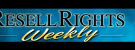 resell rights weekly 270x100 - PLR Memberships? There's Only ONE I Recommend!
